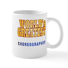 World's Greatest Choreographer Small Mug