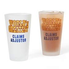 World's Greatest Claims Adjustor Drinking Glass