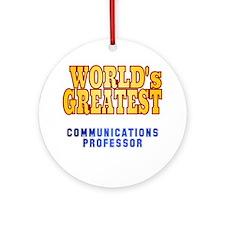 World's Greatest Communications Professor Ornament