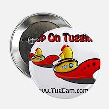 "Keep on Tuggin' 2.25"" Button"