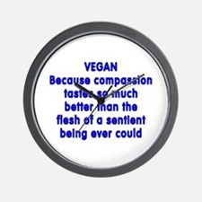 VEGAN because compassion - Wall Clock