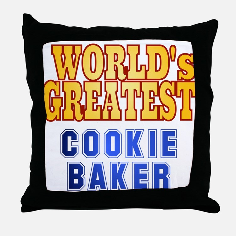 World's Greatest Cookie Baker Throw Pillow