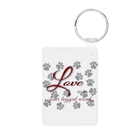 Love is a four legged word. Aluminum Photo Keychai