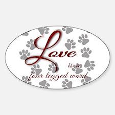 Love is a four legged word. Decal