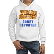 World's Greatest Court Reporter Hoodie
