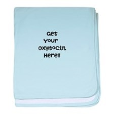 Get Your Oxytocin Here! baby blanket