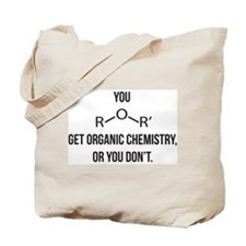 Ether You Get OChem... Tote Bag