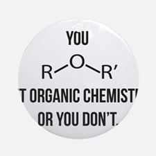 Ether You Get OChem... Ornament (Round)