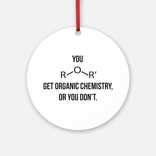 Ether You Get OChem... Ornament (Round)