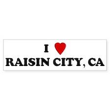I Love RAISIN CITY Bumper Bumper Sticker