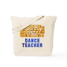 World's Greatest Dance Teacher Tote Bag