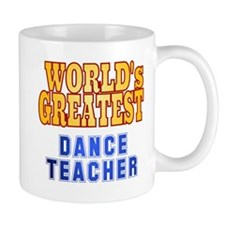 World's Greatest Dance Teacher Mug