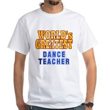 World's Greatest Dance Teacher Shirt