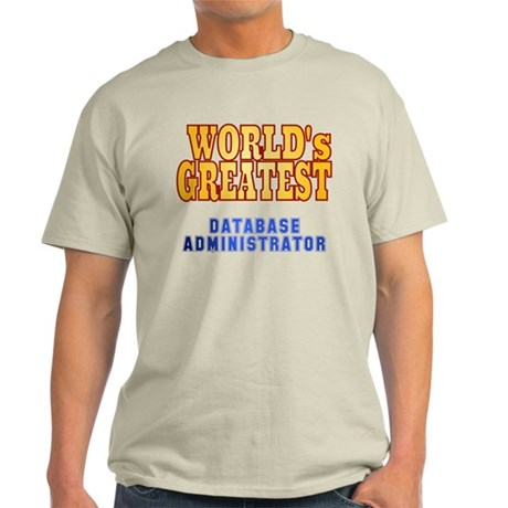World's Greatest Database Administrator Light T-Sh