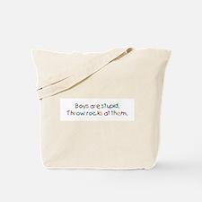 Boys Are Stupid Tote Bag