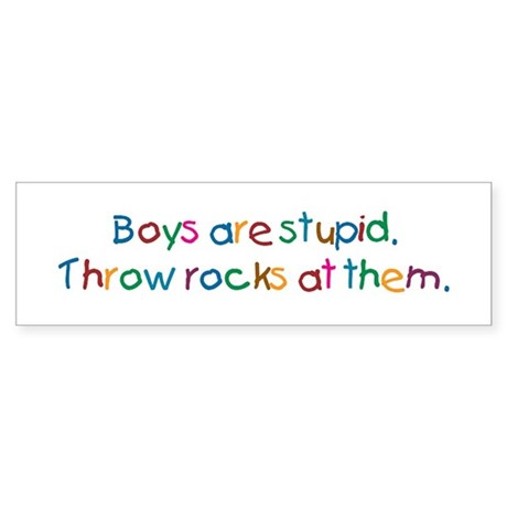 Boys Are Stupid Bumper Sticker
