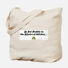 Do not meddle Tote Bag