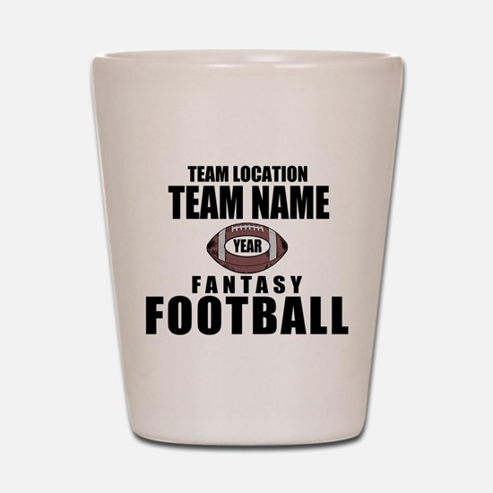 Your Team Personalized Fantasy Football Shot Glass