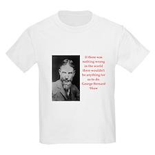 george bernard shaw quote T-Shirt