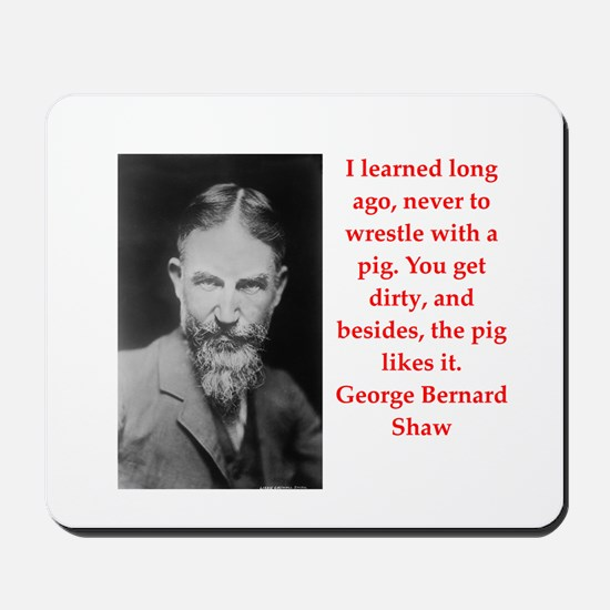 george bernard shaw quote Mousepad