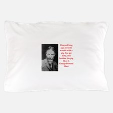 george bernard shaw quote Pillow Case
