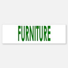 furniture Bumper Bumper Bumper Sticker