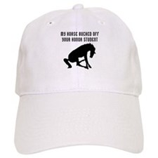 My Horse Bucked Off Your Honor Student Baseball Cap