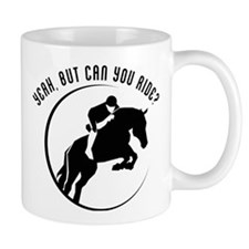 Yeah, But Can You Ride? Mug