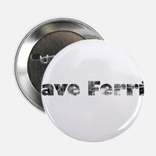 "Save Ferris (Grungy) 2.25"" Button"