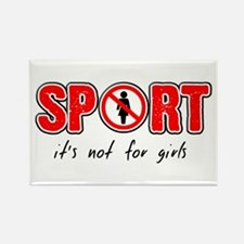 Sport - it's not for girls Rectangle Magnet