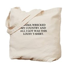 Obama wrecked my country Tote Bag