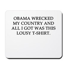Obama wrecked my country Mousepad