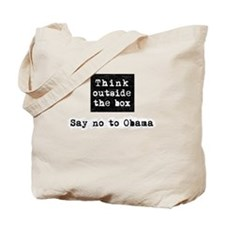 Think outside the box say no to Obama Tote Bag
