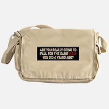 Anti-Obama fall for the same lies Messenger Bag