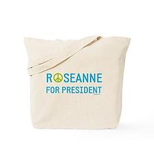 Roseanne for President Tote Bag