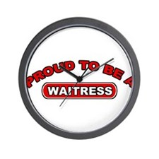 Proud To Be A Waitress Wall Clock