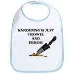 """""""Gardening Is Just Trowel & Error"""" Bib"""