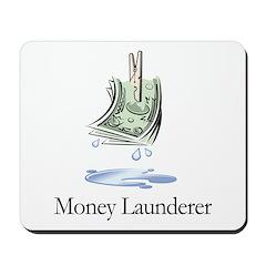 Money Launderer Mousepad