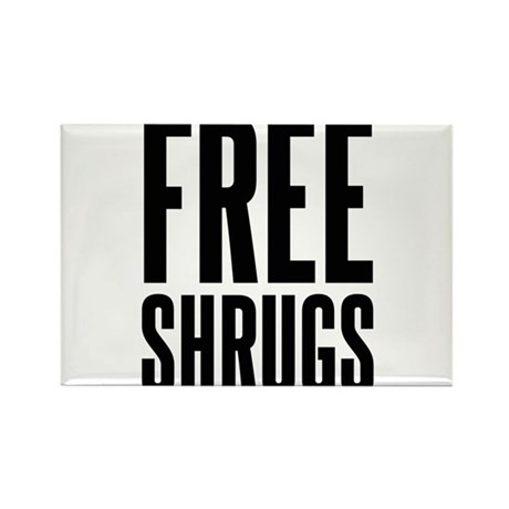 Free Shrugs Rectangle Magnet