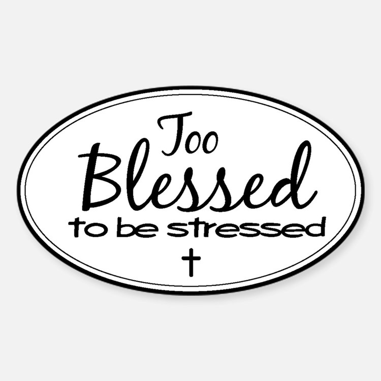 Too Blessed Oval Decal