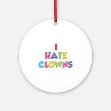 I Hate Clowns Ornament (Round)