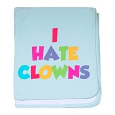 I Hate Clowns baby blanket