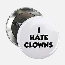 "I Hate Clowns 2.25"" Button"