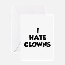 I Hate Clowns Greeting Card