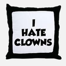 I Hate Clowns Throw Pillow