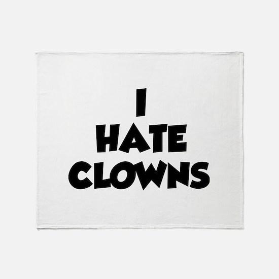 I Hate Clowns Throw Blanket