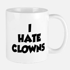 I Hate Clowns Mug