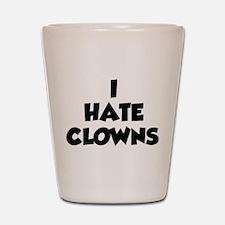 I Hate Clowns Shot Glass