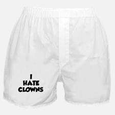 I Hate Clowns Boxer Shorts