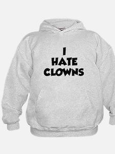 I Hate Clowns Hoodie